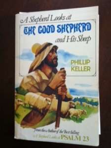 A Shepherd Looks at The Good Shepherd and His Sheep by Phillip Keller